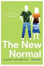 The New Normal : An Agenda for Responsible Living - David Wann