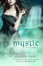 Mystic : The Arcana Chronicles - Alyson Noel