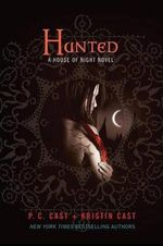 Hunted : House of Night Series : Book 5 - P C Cast
