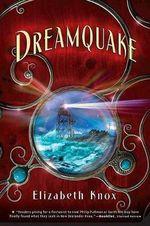 Dreamquake : Dreamhunter Duet - Elizabeth Knox