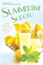Will Shortz Presents Summertime Sudoku : 100 Wordless Crossword Puzzles - Will Shortz