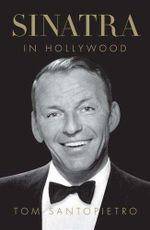 Sinatra in Hollywood - Tom Santopietro