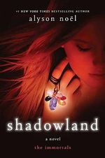Shadowland : Immortals 3 - Alyson Noel