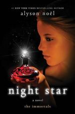 Night Star : Immortals Series : Book 5 - Alyson Noel