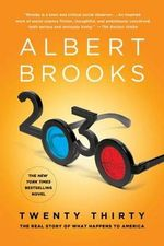 2030 : The Real Story of What Happens to America - Albert Brooks