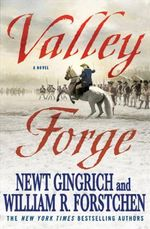 Valley Forge : George Washington - Newt Gingrich