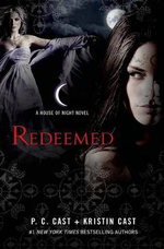 Redeemed : A House of Night Novel - P C Cast