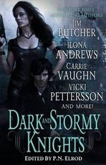 Dark and Stormy Knights - Jim Butcher