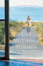 Life without Summer : A Novel - Lynne Griffin