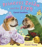 Princess Zelda and the Frog : Tough but Tender Advice to Make You Laugh, Cry, an... - Carol Gardner