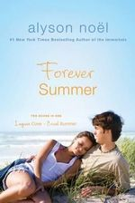 Forever Summer : Laguna Cove and Cruel Summer - Alyson Noel
