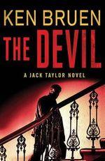 The Devil : Jack Taylor Novels - Ken Bruen
