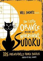 Will Shortz Presents the Little Orange Book of Harrowing Sudoku : 335 Frighteningly Fierce Puzzles - Will Shortz