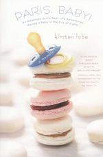 Paris, Baby! - Kirsten Lobe