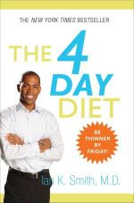 The 4 Day Diet : Be Thinner by Friday - Ian K. Smith
