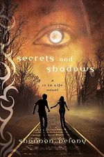 Secrets and Shadows : A 13 to Life Novel - Shannon Delany