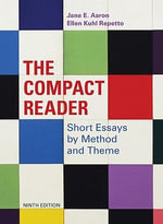 The Compact Reader : Short Essays by Method and Theme - Jane E Aaron