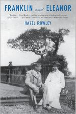 Franklin and Eleanor : An Extraordinary Marriage - Hazel Rowley