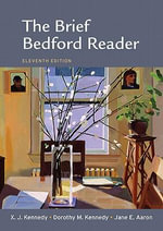 The Brief Bedford Reader - MR X J Kennedy