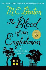 The Blood of an Englishman : An Agatha Raisin Mystery - M C Beaton