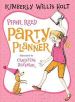 Piper Reed, Party Planner : Piper Reed (Quality) - Kimberly Willis Holt