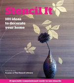 Stencil It : 101 Ideas to Decorate Your Home - Helen Morris