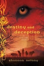 Destiny and Deception : A 13 to Life Novel - Shannon Delany
