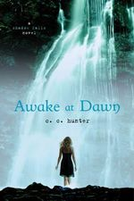 Awake at Dawn : A Shadow Falls Novel - C. C. Hunter