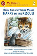 Harry Cat and Tucker Mouse : Harry to the Rescue! - Thea Feldman