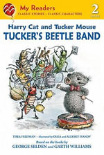 Harry Cat and Tucker Mouse : Tucker's Beetle Band - Thea Feldman