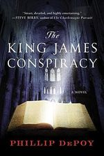 The King James Conspiracy : A Novel - Phillip DePoy