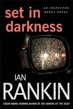 Set in Darkness : Inspector Rebus Novels - Ian Rankin