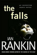 The Falls :  An Inspector Rebus Novel - Ian Rankin
