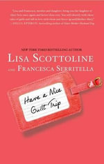 Have a Nice Guilt Trip - Lisa Scottoline