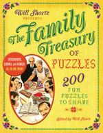 Will Shortz Presents the Family Treasury of Puzzles : 300 Fun Puzzles to Share - Will Shortz