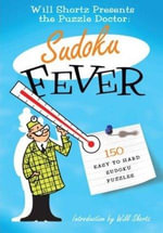 The Will Shortz Presents the Puzzle Doctor: Sudoku Fever : 150 Easy to Hard Sudoku Puzzles - Pzzl.com