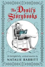 The Devil's Storybooks : Twenty Delightfully Wicked Stories - Natalie Babbitt