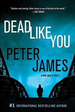 Dead Like You : Detective Superintendent Roy Grace : Book 6 - Peter James