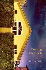 Denting the Bosch : A Novel - Teresa Link