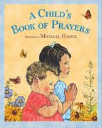 A Child's Book of Prayers - Michael Hague
