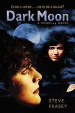 Dark Moon : A Wereling Novel - Steve Feasey