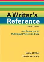 A Writer's Reference with Resources for Multilingual Writers and ESL : With Resources for Multilingual Writers and Esl - Diana Hacker