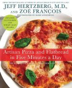 Artisan Pizza and Flatbread in Five Minutes a Day - Jeff Hertzberg