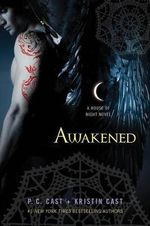 Awakened : House of Night Series : Book 8 - P C Cast
