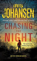 Chasing the Night : Eve Duncan Series : Book 11 - Iris Johansen