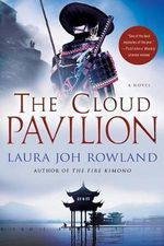 The Cloud Pavilion - Laura Joh Rowland