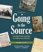 Going to the Source, Volume 1 : The Bedford Reader in American History: To 1877 - University Victoria Bissell Brown