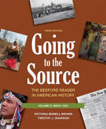 Going to the Source, Volume 2 : The Bedford Reader in American History: Since 1865 - University Victoria Bissell Brown