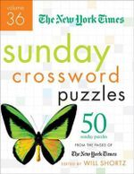 The New York Times Sunday Crossword Puzzles, Volume 36 : 50 Sunday Puzzles from the Pages of the New York Times