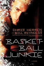 Basketball Junkie : A Memoir - Chris Herren